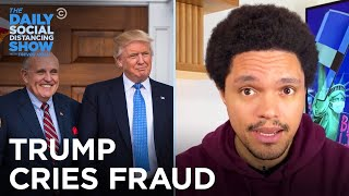 Trump Cries Fraud and Calls Dibs on the Presidency   The Daily Social Distancing Show