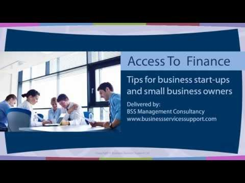 Access To Finance - Tips and Strategies For Raising Finance For Business Startups and SMEs