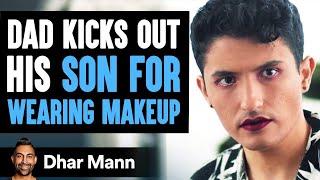 Dad Kicks Out Son For Using LiveGlam Makeup, INSTANTLY REGRETS IT!   Dhar Mann