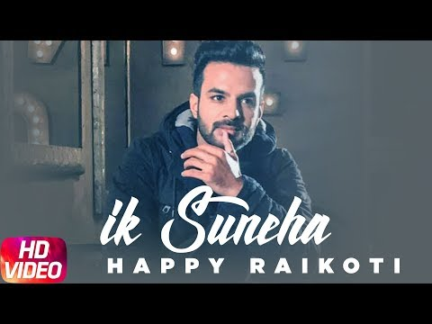 Ik Suneha - Full Video - Happy Raikoti