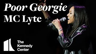 MC Lyte - Poor Georgie | LIVE at The Kennedy Center