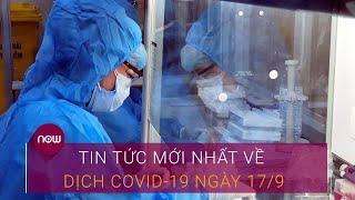 Dịch Covid-19 hôm nay tại Việt Nam 17/9: 3 ca mắc mới trở về từ Uzbekistan | VTC Now