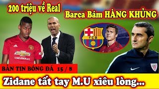 🔥Tin Chuyển Nhương MU : Zidane Tất Tay Pogba Xiêu Lòng - Barca Đe Dọa Trụ Cột M U