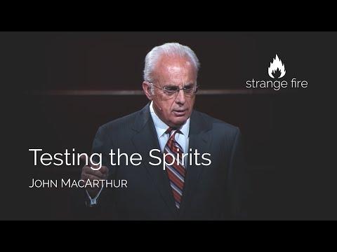 Testing the Spirits (John MacArthur) Strange Fire Conference