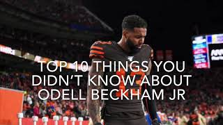 10 THINGS YOU DIDN'T KNOW ABOUT ODELL BECKHAM JR
