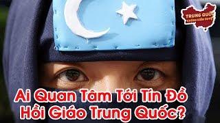 Chẳng Ai Quan Tâm Tới Tín Đồ Hồi Giáo Trung Quốc   Trung Quốc Không Kiểm Duyệt