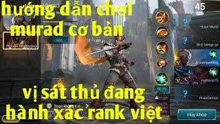 Liên Quân Mobile _ Hướng Dẫn Chơi Murad Cơ Bản | Sát Thủ Đang Làm Mưa Làm Gió Rank Việt