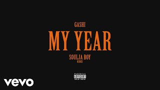 GASHI - My Year REMIX (Audio) ft. Soulja Boy