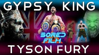Tyson Fury - The Gypsy King (An Original Bored Film Documentary)