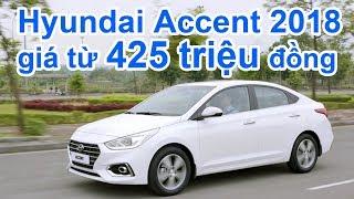 Hyundai Accent 2018 giá từ 425 triệu đồng