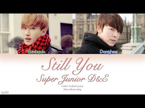 Super Junior-D&E (슈퍼주니어-D&E) – Still You (아직도 난) (Color Coded Lyrics) [Han/Rom/Eng]