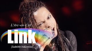 L'Arc~en~Ciel - Link   Subtitle Indonesia