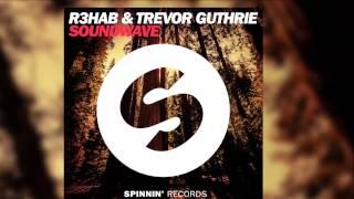 R3hab & Trevor Guthrie - Soundwave (Radio Edit) [Official]