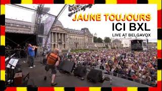 Jaune Toujours - JAUNE TOUJOURS - Ici Bxl (Live @ Belgavox)