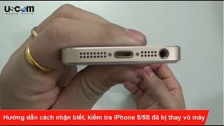 Hướng dẫn cách nhận biết, kiểm tra iPhone 5/5S đã bị thay vỏ máy