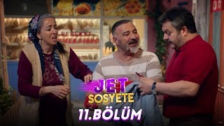 Jet Sosyete 11. Bölüm Full HD Tek Parça
