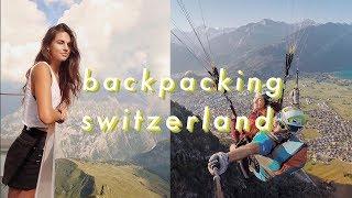 I Backpacked Solo Through Switzerland!