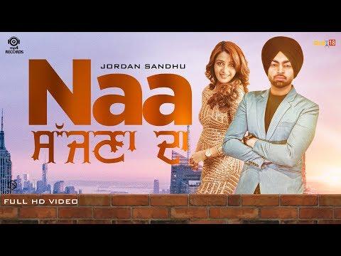 Jordan Sandhu - Naa Sajna Da (Full Video) Bunty Bains - Desi Crew