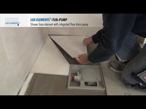 LUX ELEMENTS Installation: Flush with the floor shower base TUB-PUMP with floor drain pump
