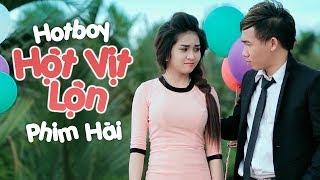 Phim Hài Hành Động 2017 Hot Boy Hột Vịt Lộn - Phạm Trưởng, Long Đẹp Trai, Hứa Minh Đạt