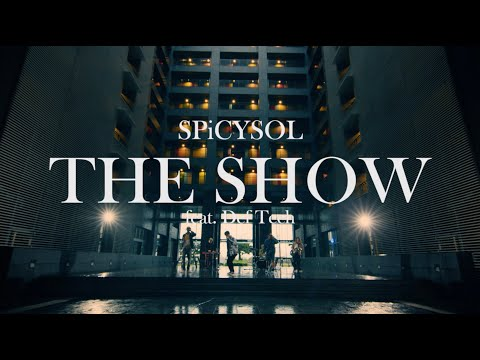 SPiCYSOL - THE SHOW feat. Def Tech  [Music Video]