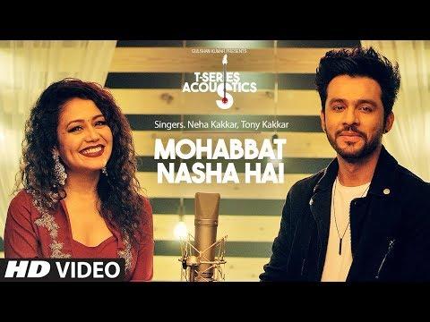 Mohabbat Nasha Hai | T-Series Acoustics | HATE STORY 4 | Neha Kakkar | Tony Kakkar | T-Series