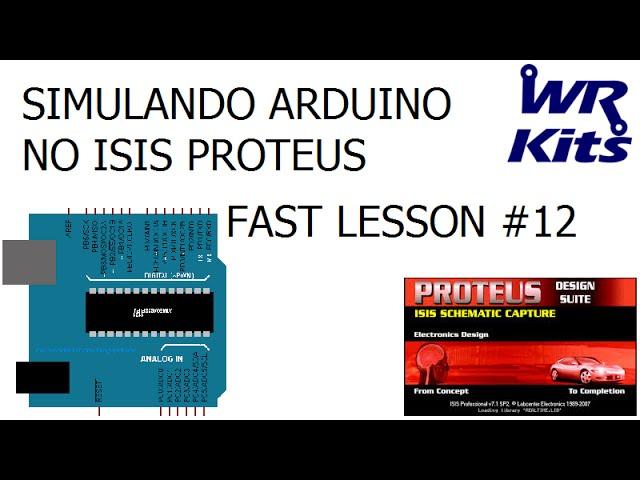 SIMULANDO ARDUINO NO ISIS PROTEUS | Fast Lesson #12