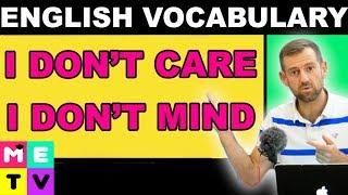 I DON'T CARE or I DON'T MIND (ESL Vocabulary)