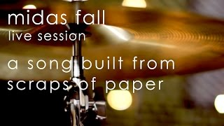 Midas Fall - A Song Built from Scraps of Paper - Live Session