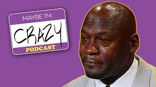 Broussard on the 76ers & RIP Crying Jordan Meme | EPISODE 34 | MAYBE I'M CRAZY