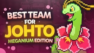 Best Team for Johto Meganium Edition