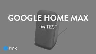 Google Home Max im Test - MAXimaler Sound Google Home Max Review