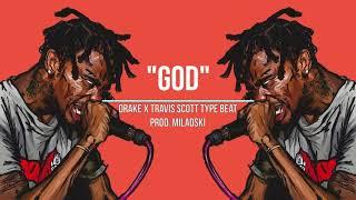 [FREE] Drake x Travis Scott Type Beat 'God' | Rap/Trap Instrumental 2018