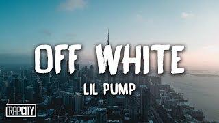 Lil Pump - Off White (Lyrics)