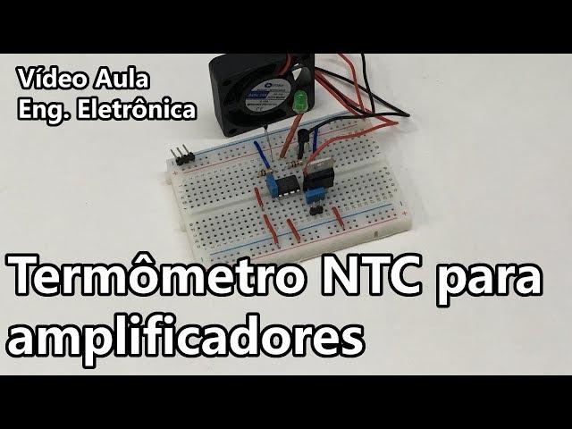 TERMÔMETRO NTC PARA AMPLIFICADORES | Vídeo Aula #253