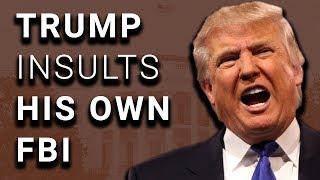 Trump Unhinged, Slams Own FBI in Twitter Rant