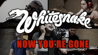 Whitesnake - Now You're Gone ( Full Band Cover ) - HD