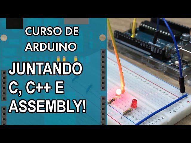 JUNTANDO C, C++ E ASSEMBLY! Curso de Arduino #296