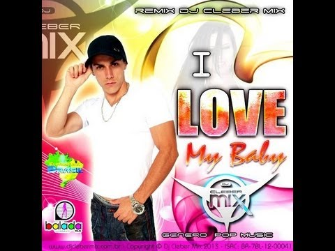 Baixar Dj Cleber Mix Feat Edy Lemond - I Love My Baby (2013)