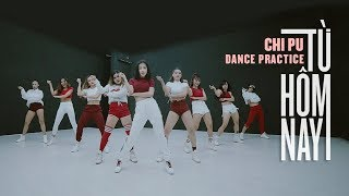 Chi Pu | TỪ HÔM NAY (Feel Like Ooh) Dance Practice (치푸)