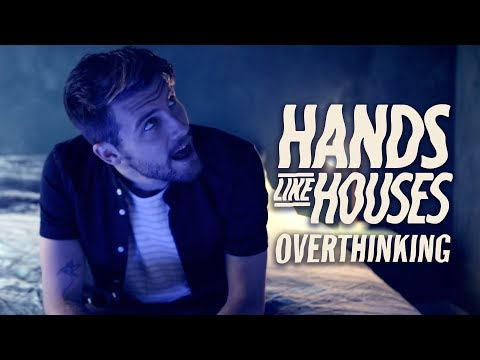 Hands Like Houses - Overthinking (Official Music Video)