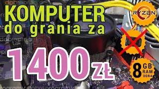 Komputer za 1400 zł: AMD Ryzen i granie w Full HD na integrze (w nowe gry!)
