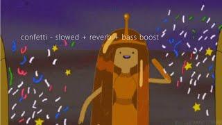 qveen herby - confetti ( s l o w e d + reverb + bass boost )