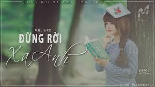 Đừng Rời Xa Anh - Mr.Siro [ Official Lyrics Video ]