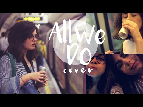 All We Do | Oh Wonder Cover | Dodie Clark and Lucy Moon