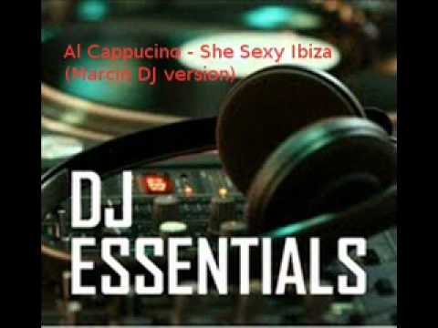 Al Cappucino - She Sexy Ibiza (short version for mix)
