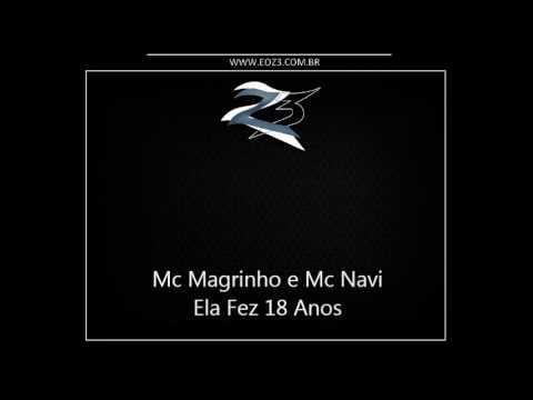 Baixar Mc Magrinho e Mc Navi - Ela Fez 18 Anos { Dj Caverinhaa 22 }