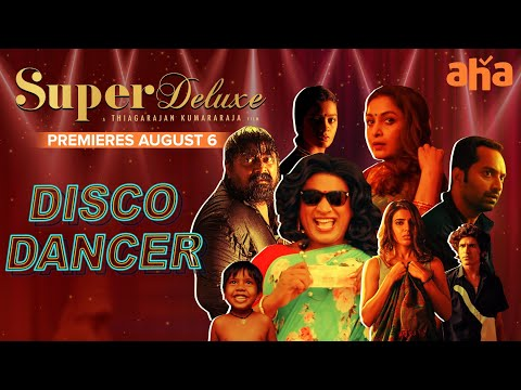 Super Deluxe: Characters intro with Disco Dancer song-Vijay Sethupathi, Samantha