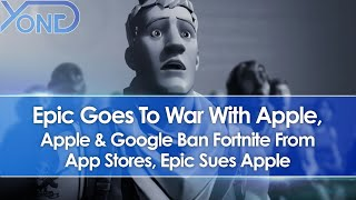 Epic Goes To War With Apple, Fortnite Banned From Apple/Google Store, Epic Sues Apple