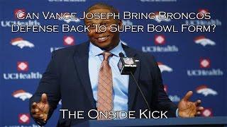 Can Vance Joseph Bring Broncos Defense Back To Super Bowl Form?
